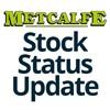 Metcalfe Stock Update