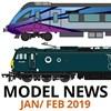 Model Railway News Roundup - Jan/ Feb 2019