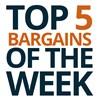 Top 5 Bargains of the Week!